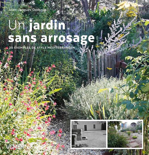 Plante Méditerranéenne Sans Arrosage un jardin sans arrosage
