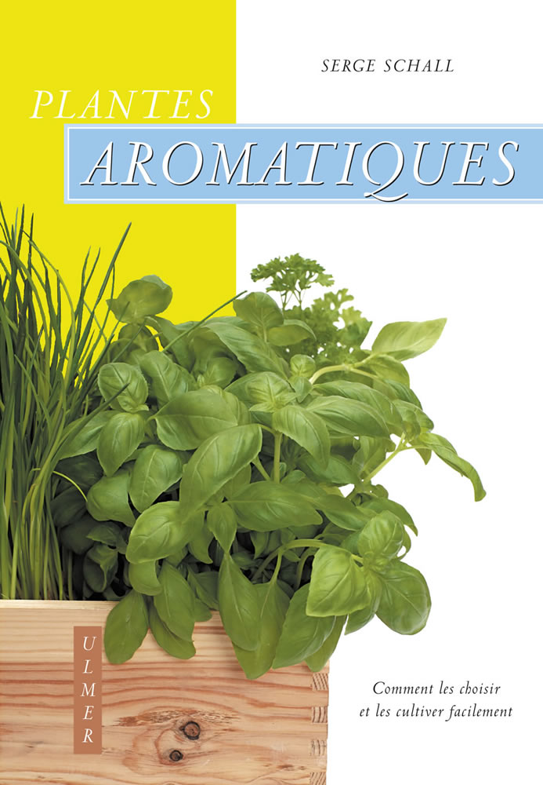 editions ulmer plantes aromatiques serge schall. Black Bedroom Furniture Sets. Home Design Ideas