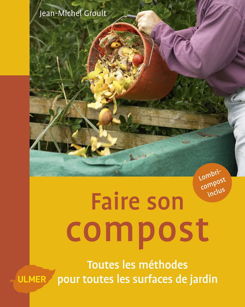 Editions ulmer faire son compost toutes les m thodes pour toutes les surfaces de jardin jean - Faire du compost dans son jardin ...