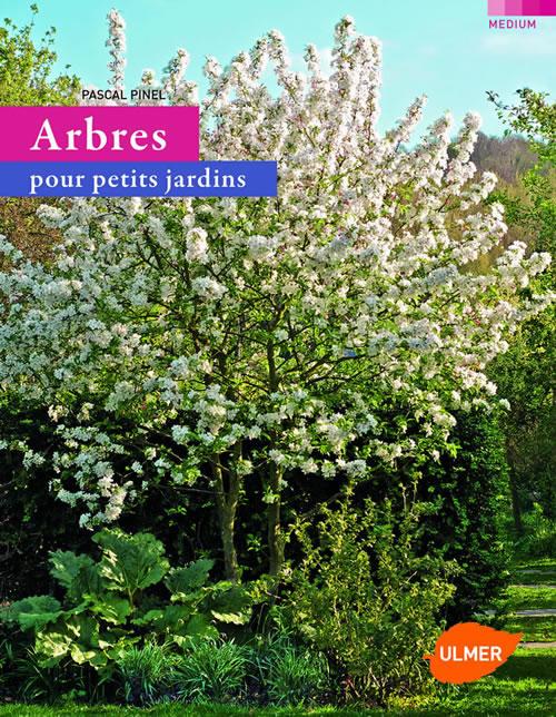 Editions ulmer arbres pour petits jardins pascal pinel for Arbre fleurie pour jardin
