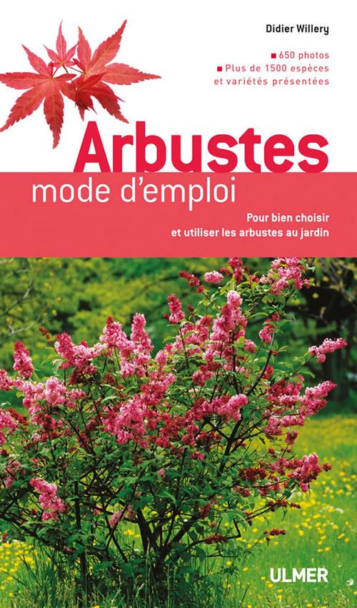Editions ulmer arbustes mode d 39 emploi pour bien choisir for Catalogue arbustes jardin