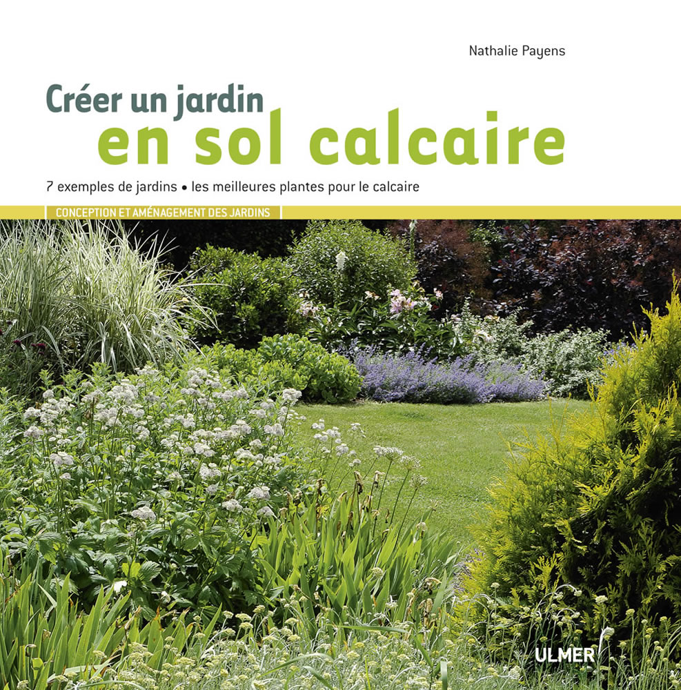 Editions ulmer cr er un jardin en sol calcaire 7 mod les for Catalogue plantes jardin