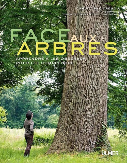 Top Editions Ulmer : Face aux arbres-Apprendre à les observer pour les  TG99