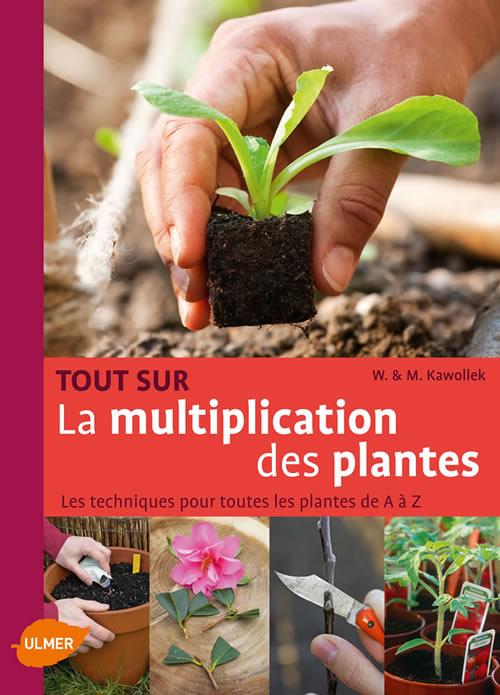 Editions ulmer tout sur la multiplication des plantes for Toutes les plantes