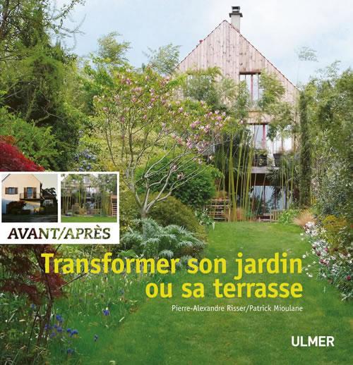 Editions ulmer transformer son jardin ou sa terrasse for Transformer son jardin