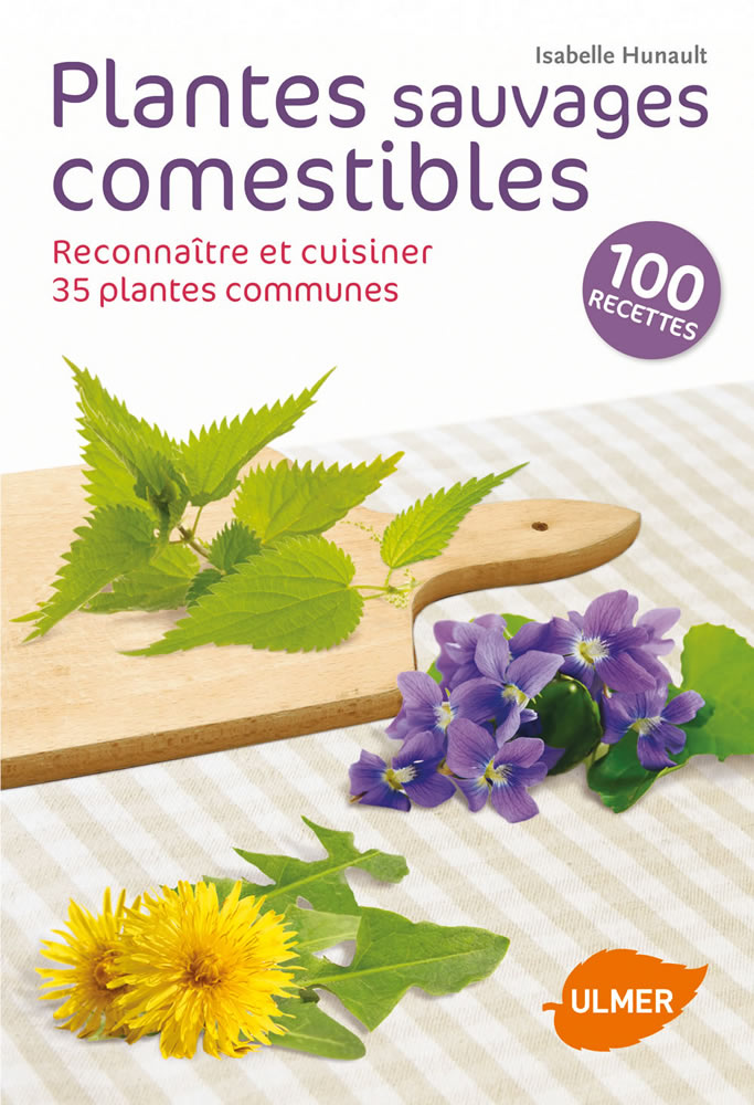 Editions ulmer plantes sauvages comestibles reconna tre - Cuisine plantes sauvages comestibles ...