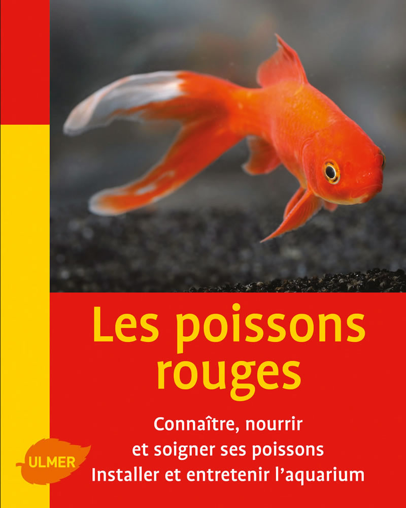 Editions ulmer les poissons rouges conna tre nourrir et for Nourrir des poissons rouges