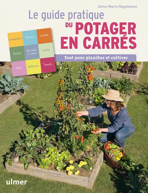 Editions Ulmer : Le guide pratique du potager en carrés-Tout pour ...