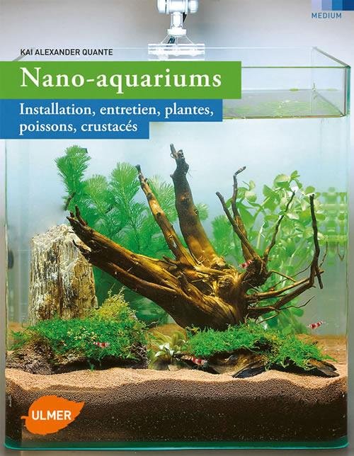 editions ulmer nano aquariums installation entretien plantes poissons crustac s kai. Black Bedroom Furniture Sets. Home Design Ideas