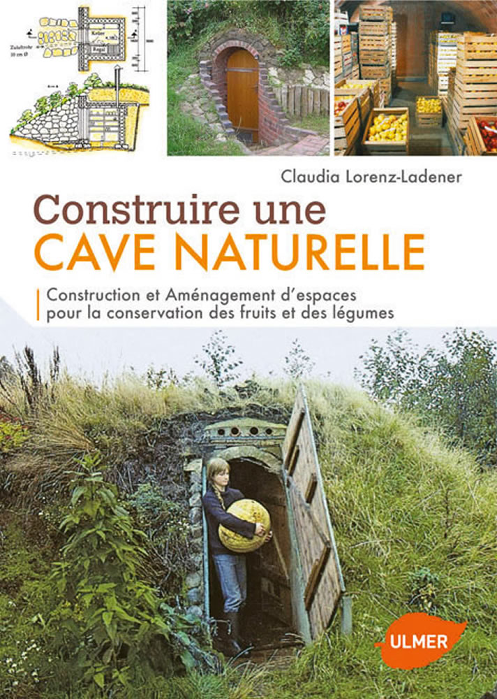 Editions ulmer construire une cave naturelle construction et am nagement d - Cave de conservation ...