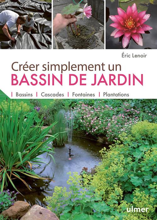 Editions Ulmer : Créer simplement un bassin de jardin-Bassins ...