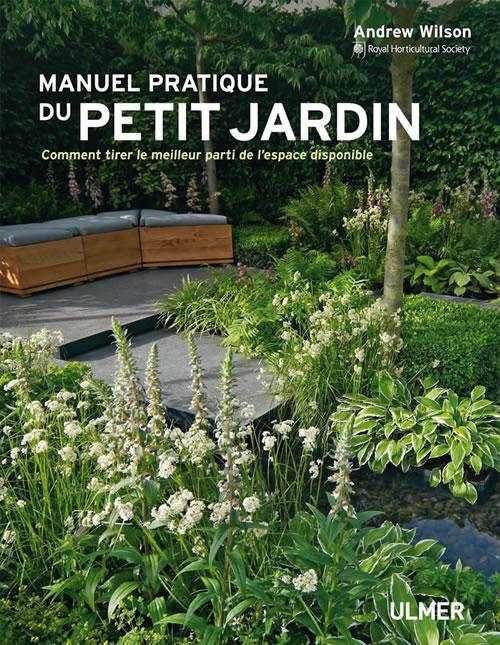 editions ulmer manuel pratique du petit jardin comment tirer le meilleur parti de l 39 espace. Black Bedroom Furniture Sets. Home Design Ideas
