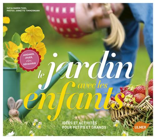 Editions ulmer le jardin avec les enfants id es et for Cendre pour le jardin